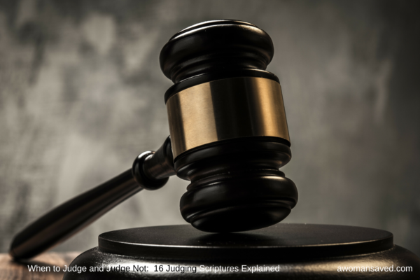 When to Judge and Judge Not - (Image of a Judge's mallet)